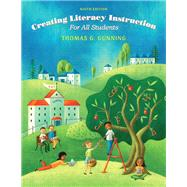 Creating Literacy Instruction For All Students by THOMAS G.  GUNNING, 9780133846577