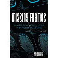 Missing Frames by Scooter,, 9781504926577