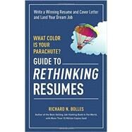What Color Is Your Parachute? Guide to Rethinking Resumes by BOLLES, RICHARD N., 9781607746577