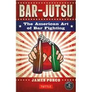 Bar-jutsu by Porco, James; Monaco, John (CON), 9780804846578