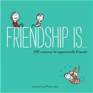 Friendship Is… by Swerling, Lisa; Lazar, Ralph, 9781452136578