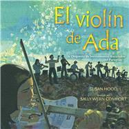 El violín de Ada/ Ada's Violin by Hood, Susan; Comport, Sally Wern, 9781481466578