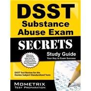 DSST Substance Abuse Exam Secrets Study Guide : DSST Test Review for the Dantes Subject Standardized Tests by Dsst Exam Secrets, 9781609716578
