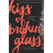Kiss of Broken Glass by Kuderick, Madeleine, 9780062306579