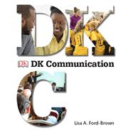 DK Communication by Ford-Brown, Lisa A.; Dorling Kindersley, DK, 9780205956579