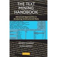 The Text Mining Handbook: Advanced Approaches in Analyzing Unstructured Data by Ronen Feldman , James Sanger, 9780521836579