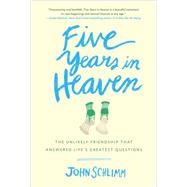 Five Years in Heaven by SCHLIMM, JOHN, 9780553446579