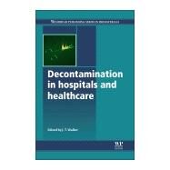 Decontamination in Hospitals and Healthcare by Walker, 9780857096579