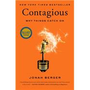 Contagious : Why Things Catch On by Berger, Jonah, 9781451686579