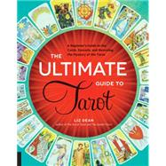 The Ultimate Guide to Tarot by Dean, Liz, 9781592336579