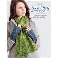 Sock-Yarn Accessories by Lucas, Jen, 9781604686579