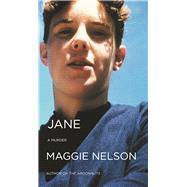 Jane A Murder by Nelson, Maggie, 9781593766580