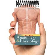 Pocket Anatomy and Physiology by Jones, Shirley A., 9780803656581