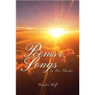 Poems & Songs by Bro. Chester by Wolf, Chester, 9781480966581