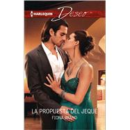 La propuesta del jeque (The Sheikh's Proposal) by Brand, Fiona, 9780373516582