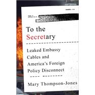 To the Secretary by Thompson-jones, Mary, 9780393246582