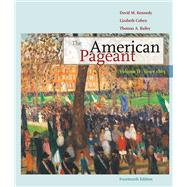 The American Pageant Volume II: Since 1865 by Kennedy, David M.; Cohen, Lizabeth; Bailey, Thomas, 9780547166582