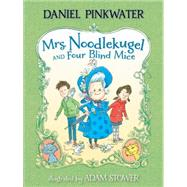 Mrs. Noodlekugel and Four Blind Mice by PINKWATER, DANIELSTOWER, ADAM, 9780763676582