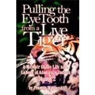 Pulling the Eyetooth of a Live Tiger: The Memoir of the Life and Labors of Adoniram Judson by Wayland, Francis, 9780974236582