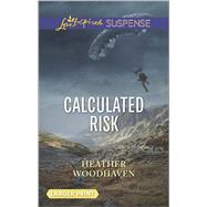 Calculated Risk by Woodhaven, Heather, 9780373676583