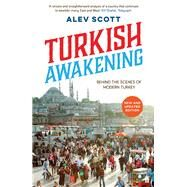 Turkish Awakening by Scott, Alev, 9780571296583