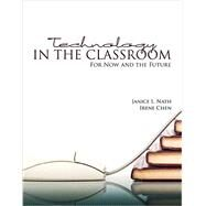 Technology in the Classroom by Nath, Janice L.; Chen, Irene, 9781465266583