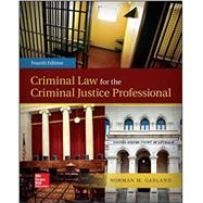 Criminal Law for the Criminal Justice Professional by Garland, Norman, 9780078026584