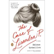 The Case of Lisandra P. by Gremillon, Helene; Anderson, Alison, 9780143126584