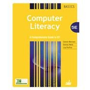 Computer Literacy BASICS A Comprehensive Guide to IC3 by Morrison, Connie; Wells, Dolores; Ruffolo, Lisa, 9781285766584