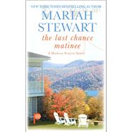 The Last Chance Matinee by Stewart, Mariah, 9781501196584