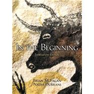 In the Beginning: An Introduction to Archaeology by Fagan; Brian M., 9780205966585