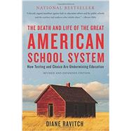 The Death and Life of the Great American School System by Ravitch, Diane, 9780465036585