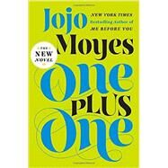 One Plus One A Novel by Moyes, Jojo, 9780525426585