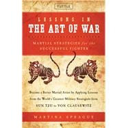 Lessons in the Art of War by Sprague, Martina, 9780804846585