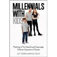 Millennials with Kids by Fromm, Jeff; Vidler, Marissa, 9780814436585
