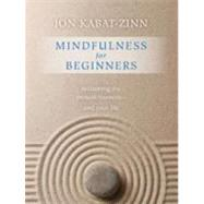Mindfulness for Beginners by Kabat-Zinn, Jon, 9781604076585
