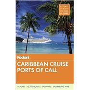 Fodor's Caribbean Cruise Ports of Call by FODOR'S TRAVEL GUIDES, 9780147546586