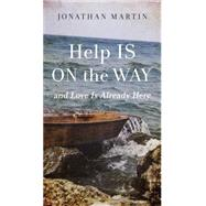Help Is on the Way by Martin, Jonathan, 9780310346586