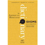 The American Heritage Dictionary of Idioms by Ammer, Christine, 9780547676586