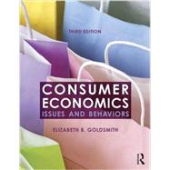 Consumer Economics: Issues and Behaviors by Goldsmith; Elizabeth B., 9781138846586