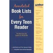 Yalsa Annotated Book Lists for Every Teen Reader: The Best from the Experts at Yalsa-Bk by Bartel, Julie, 9781555706586