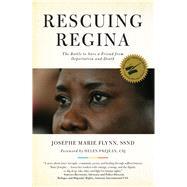 Rescuing Regina by Flynn, Josephe Marie; Prejean, Helen, 9781613736586