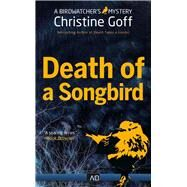 Death of a Songbird by Goff, Christine, 9781941286586