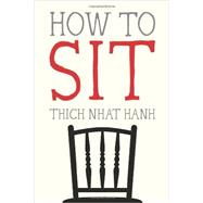 How to Sit by Nhat Hanh, Thich, 9781937006587