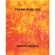 Frank Bowling by Enwezor, Okwui; Bowling, Frank (ART); Mercer, Kobena (CON); Schneider, Anna (CON); Whitley, Zoe (CON), 9783791356587
