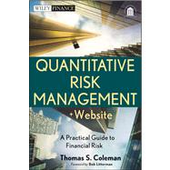 Quantitative Risk Management, + Website A Practical Guide to Financial Risk by Coleman, Thomas S.; Litterman, Bob, 9781118026588