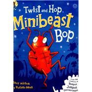 Twist and Hop, Minibeast Bop! by Mitton, Tony, 9781408336588