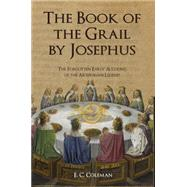 The Book of the Grail by Josephus by Coleman, E. C., 9781445656588