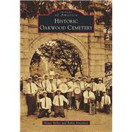 Historic Oakwood Cemetery by Miller, Bruce; Simonton, Robin, 9781467126588