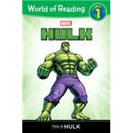 World of Reading: Hulk This is Hulk by Wyatt, Chris, 9781484716588